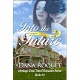 Into the Future (Heritage Time Travel Romance Series: PG-13 All Iowa Edition Book 2)