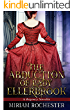 The Abduction of Lady Ellerbrook: A Regency Novella