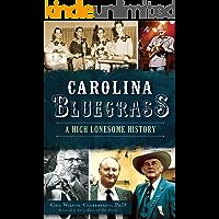 Carolina Bluegrass: A High Lonesome History (English Edition)