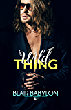 Wild Thing:  Rock Stars in Disguise: Xan, Book 2 (Billionaires in Disguise 13)