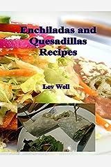 Enchiladas and Quesadillas Recipes Kindle Edition