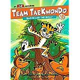 Baeoh and the Bully (Team Taekwondo)
