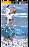 A Weekend Temptation