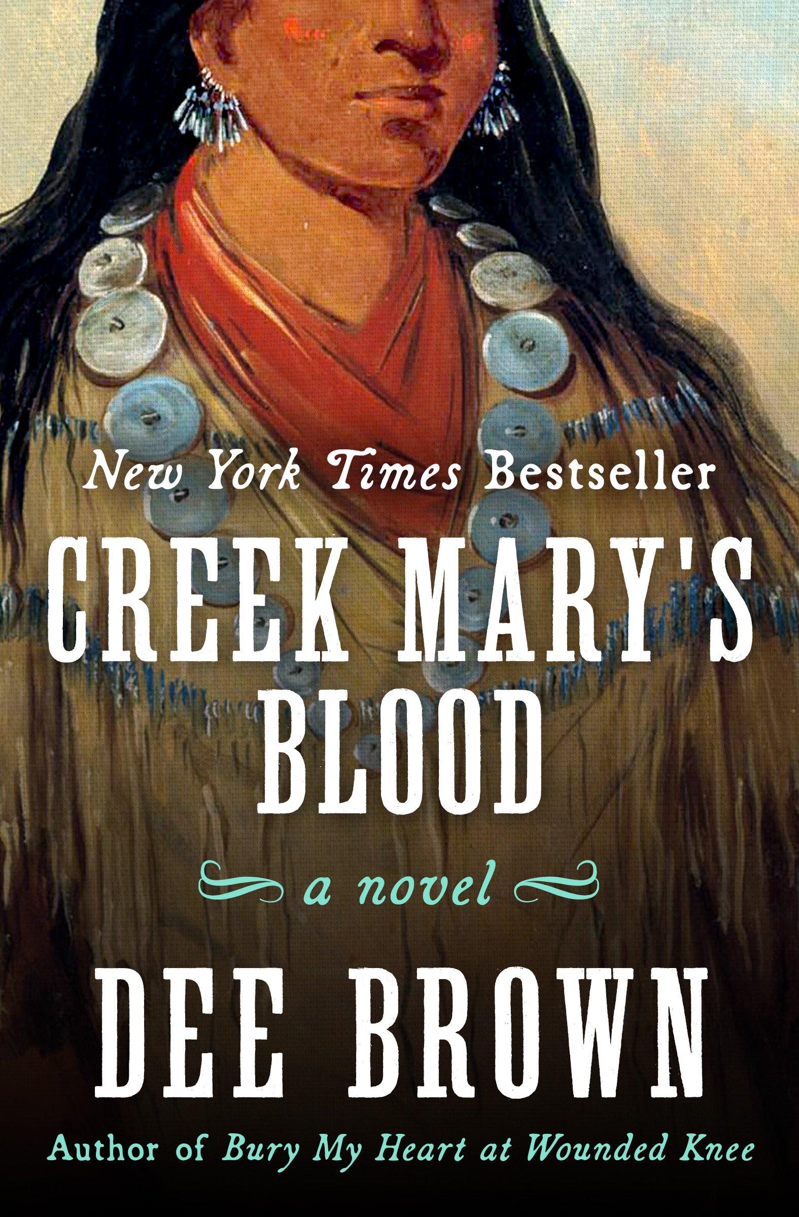 Creek Mary's Blood: A Novel por Dee Brown