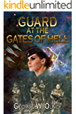 Guard at the Gates of Hell (Gladius Book 1)