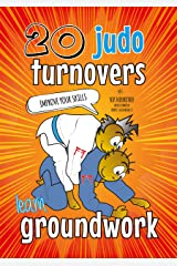 20 Judo Turnovers: How to do Newaza Step by Step: Judo book for children: Become a groundwork expert (Koka Kids) Kindle Edition