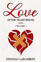 Love After Heartbreak, Volume I Kindle Edition