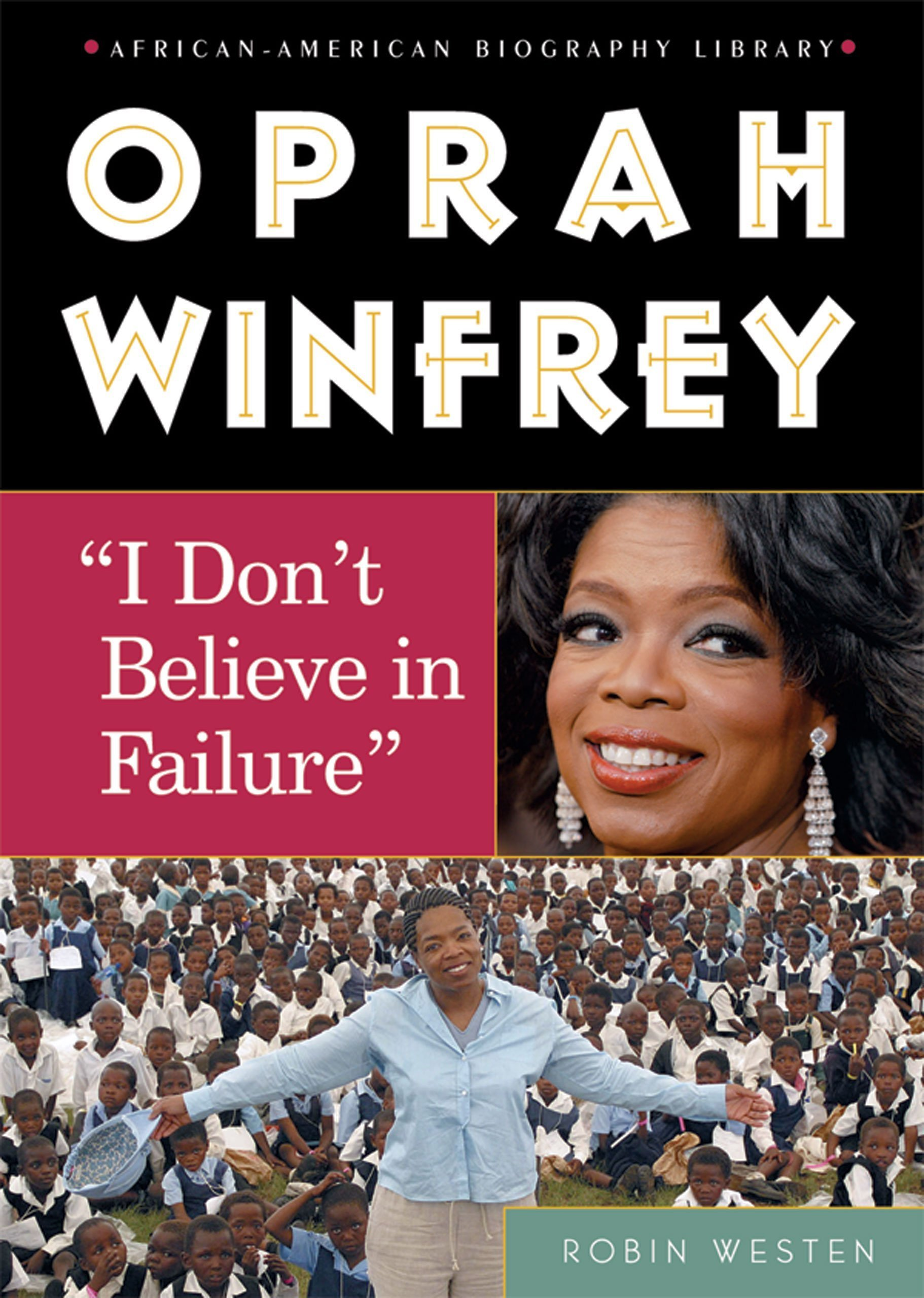 Oprah Winfrey: I Dont Believe in Failure (African-American ...