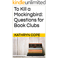 To Kill a Mockingbird: Questions for Book Clubs (English Edition)