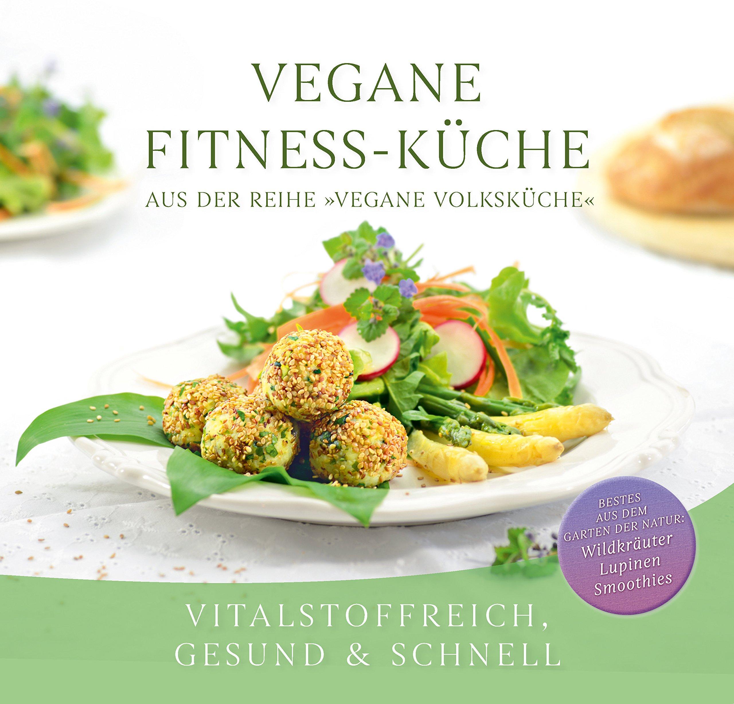 Vegane Fitness-Küche: Vitalstoffreich, gesund & schnell: Amazon.de ...
