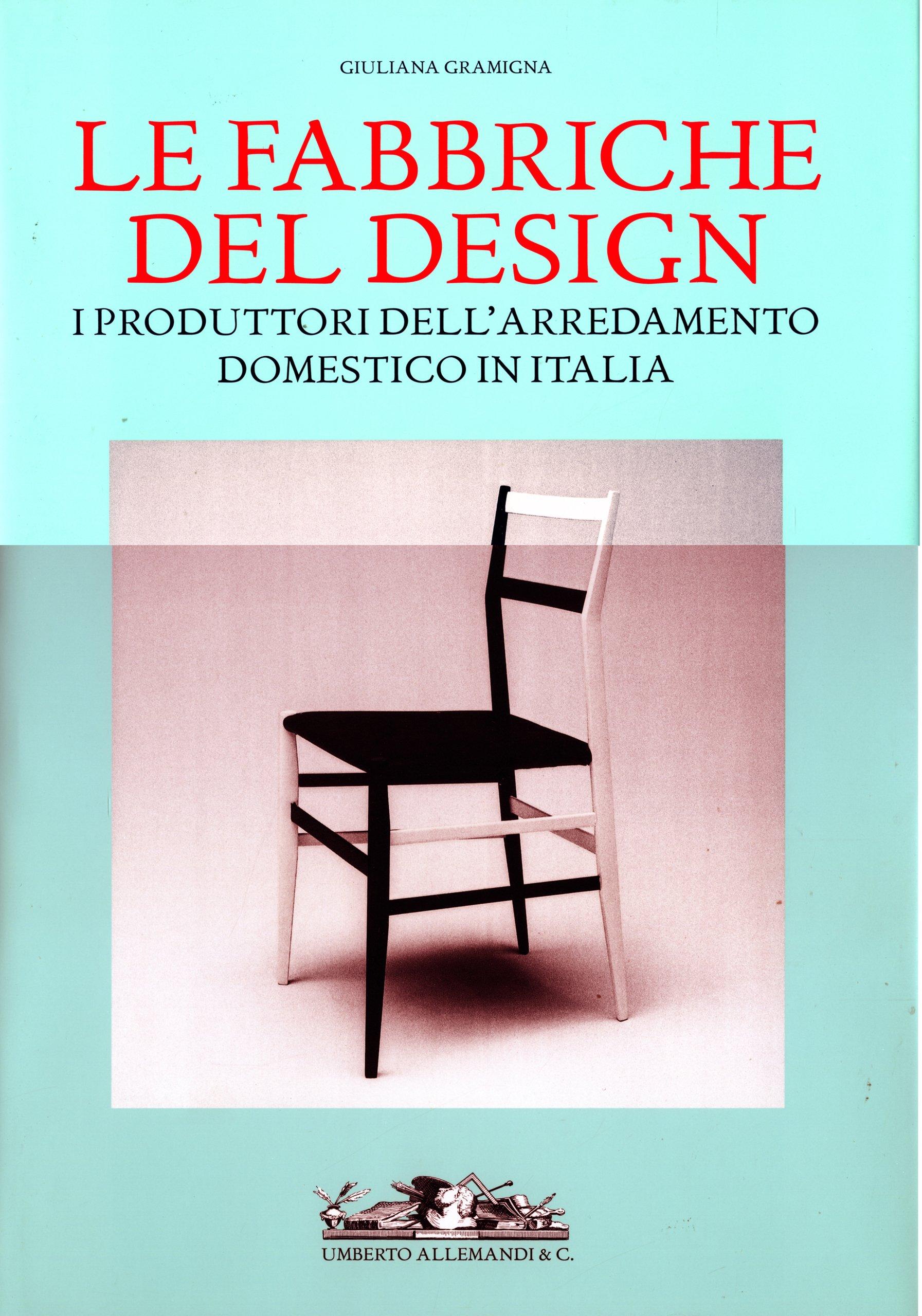 Fabbriche Arredamento Italia.Le Fabbriche Del Design I Produttori Dell Arredamento