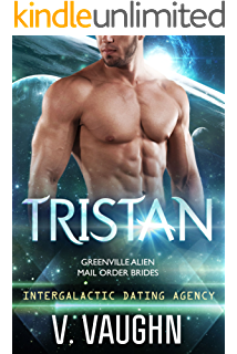 Tristan: Intergalactic Dating Agency (Greenville Alien Mail Order Brides  Book 6)