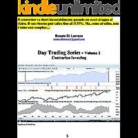 Contrarian Investing: day trading series - volume 2 (Come fare trading Vol. 23) (Italian Edition)