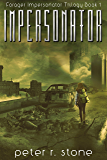 Impersonator (Forager Impersonator - A Post Apocalyptic/Dystopian Trilogy Book 1)