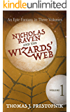 Nicholas Raven and the Wizards' Web - Volume 1