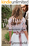 The Rake's Proposition: A Historical Victorian Romance Novel (The Valencourt Series Book 2)