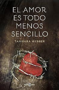 El amor es todo menos sencillo (Spanish Edition)