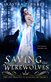 Saving the Werewolves (The Lost Princess of Howling Sky Book 2)