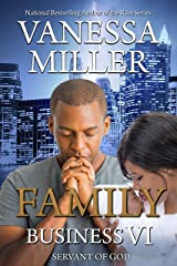 Family Business VI: Servant of God Kindle Edition