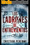 Los ladrones de Entrevientos: Un thriller en la Patagonia (Spanish Edition)