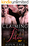 Claiming His Future: An M/M Shifter MPreg Romance (Scarlet Mountain Pack Book 5)