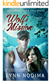 Wolf's Mission: Texas Ranch Wolf Pack (Texas Ranch Wolf Pack Series Book 3)