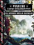 Gli orrori della Giungla (Pirates - I pirati di Black Keel)