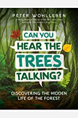 Can You Hear the Trees Talking?: Discovering the Hidden Life of the Forest Kindle Edition