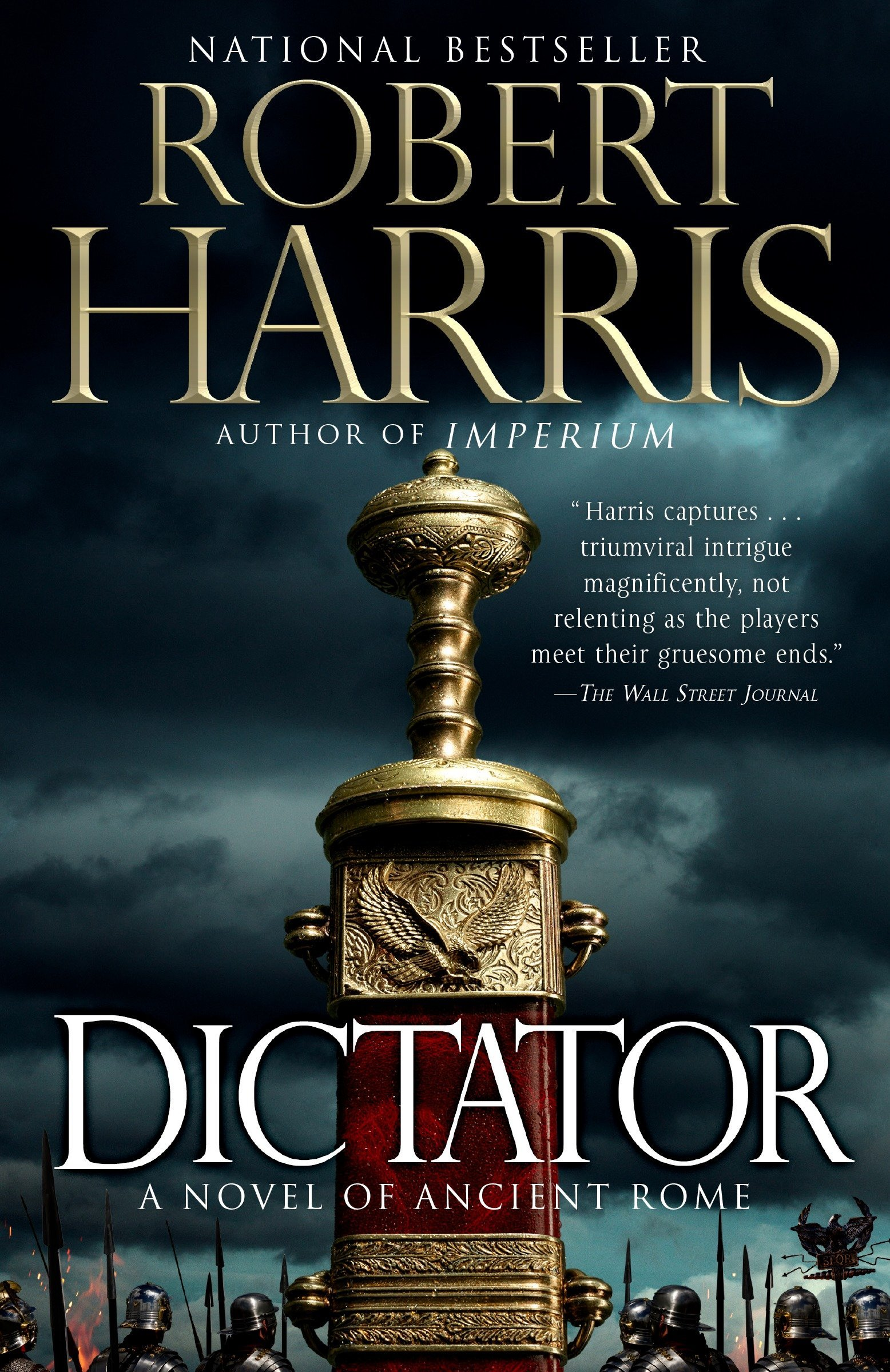 Dictator: A Novel: Robert Harris: 9780307948137: Amazon com