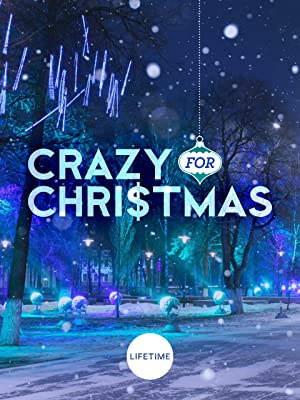 Crazy For Christmas.Watch Crazy For Christmas Prime Video