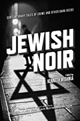 Jewish Noir: Contemporary Tales of Crime and Other Dark Deeds Kindle Edition