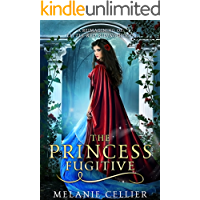 The Princess Fugitive: A Reimagining of Little Red Riding Hood (The Four Kingdoms Book 2) (English Edition)