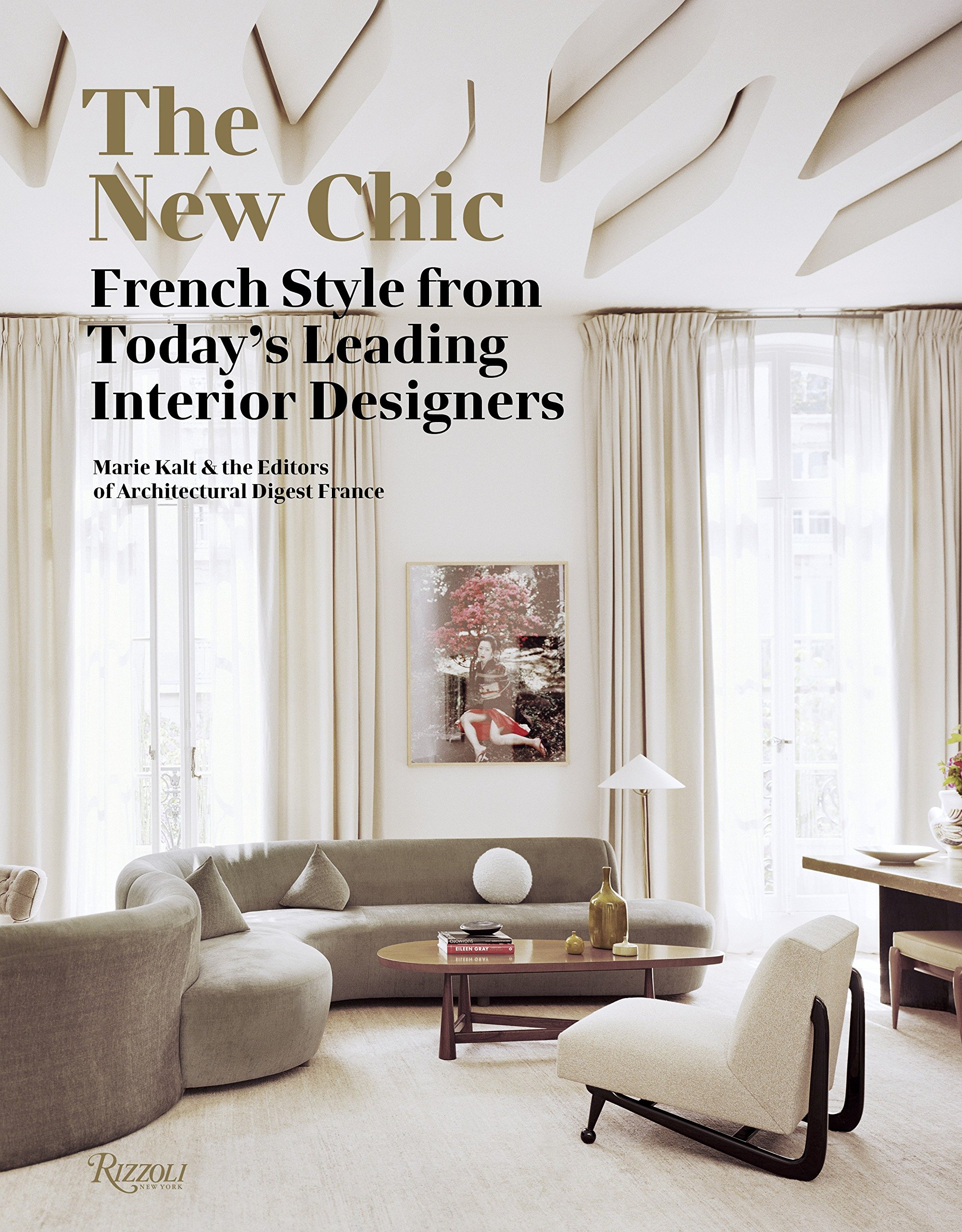 Amazon | The New Chic: French Style From Todayu0027s Leading Interior Designers  | Marie Kalt, Editors Of Architectural Digest France | Decorating