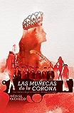 Las muñecas de la corona: Los crímenes y las perversiones del chavismo en el poder.