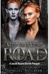Mid Harvest Road: Jacob Kearns Series, Part I Kindle Edition