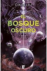 El bosque oscuro (Trilogía de los Tres Cuerpos 2) (Spanish Edition) Kindle Edition