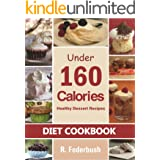 Delicious Dessert Recipes Under 160 Calories. Naturally, Healthy Desserts That No One Will Believe They Are Low Fat & Healthy