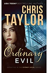 Ordinary Evil: A gripping courtroom drama with a heart-stopping twist (The Sydney Legal Series Book 5)