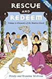 Rescue and Redeem: Volume 5: Chronicles of the Modern Church (History Lives)