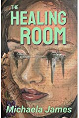 The Healing Room Kindle Edition