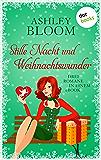 Stille Nacht und Weihnachtswunder: Ein weihnachtlicher Antrag - Weihnachten mit Poe - Merry Christmas, Holly Wood: Drei Romane in einem eBook