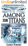 Among The Titans (The Worldbreaker Book 1)