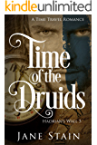 Time of the Druids: A Time Travel Romance (Hadrian's Wall Book 3)