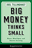 Big Money Thinks Small: Biases, Blind Spots, and Smarter Investing (Columbia Business School Publishing)