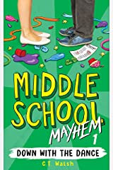 Down with the Dance (Middle School Mayhem Book 1) Kindle Edition