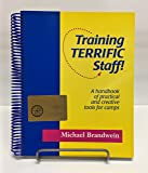 Training Terrific Staff!: A Handbook of Practical & Creative Tools for Camps