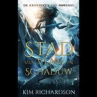 Stad van Vlam en Schaduw (De Kronieken van Horizon Book 3)