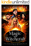 Magic and Witchcraft (The Vampires of Shadow Hills Book 6)