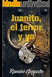 Juanito, el terror y yo