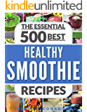 SMOOTHIES: Top 500 Healthy Smoothie Recipes (smoothie, smoothie recipes, smoothies for weight loss, green smoothies…